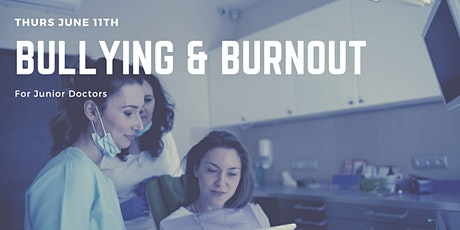 Bullying & Burnout for Junior Doctors tickets