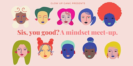 Sis, you good? A Virtual Mindset Meetup (Harnessing your Inner Strength) tickets