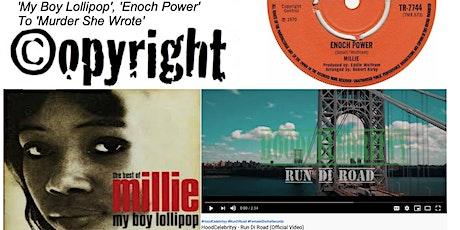 Talking Copyright: 'My Boy Lollipop', 'Enoch Power' To 'Murder She Wrote' tickets