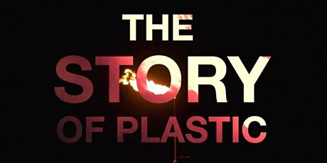 """The Story of Plastic"" Free Screening and Community Talk Back tickets"