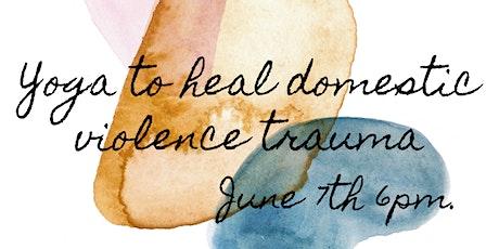Yoga To Heal Domestic Violence Trauma tickets