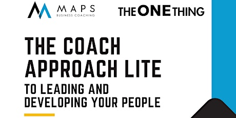 The Coach Approach to Leading & Developing Your People -  LITE tickets