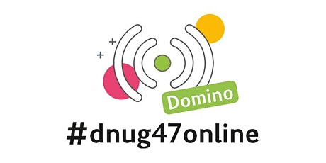 #dnug47online DOMINO Tickets