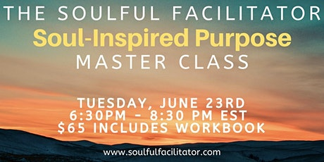 Soul-Inspired Purpose Master Class tickets