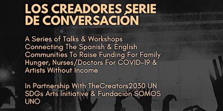 TheCreators2030 Talk Series II / LosCreadores2030 Serie de Conversación II billets
