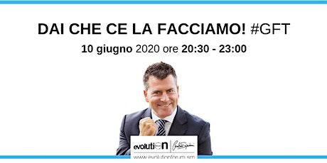 #GFT - DAI CHE CE LA FACCIAMO (ONLINE) con Gianluca Spadoni biglietti