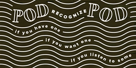 Pod Recognize Pod XIII (Podcast Meet Up) biglietti