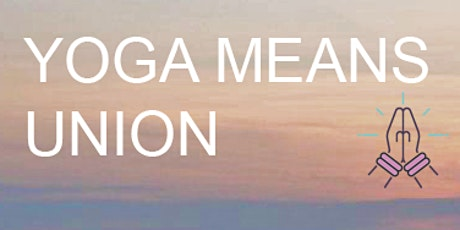 Yoga - Means Union and Promotes Harmony Within tickets