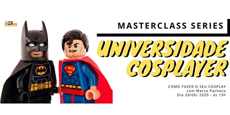 Universidade Cosplayer - Masterclass Series - Cosmaking tickets