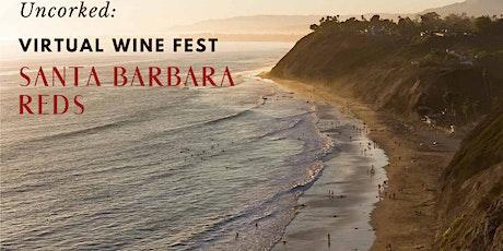 Uncorked: Virtual Wine Fest- Santa Barbara Reds tickets