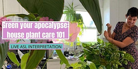Green your apocalypse: house plant care 101 tickets