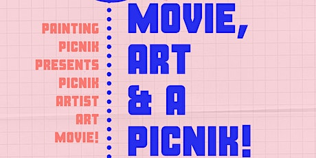 Movie Art and a Picnik! tickets