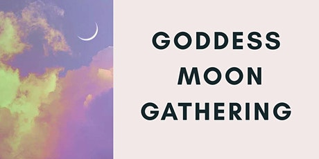 Goddess Moon Gathering tickets