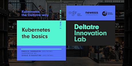 Kubernetes the Deltatre way: Kubernetes the Basics biglietti