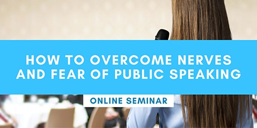 How to Overcome Nerves and Fear of Public Speaking