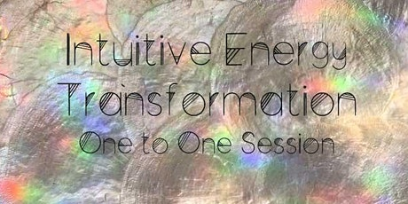 One to One Sessions - Intuitive Energy Transformation - Schedule Your Time tickets
