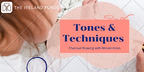 The Ireland Funds Tones & Techniques Online Charcoal Drawing Class tickets