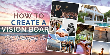 The Ultimate How-To for Creating a Vision Board in Challenging Times Tickets