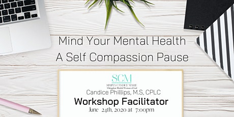 Mind Your Mental Health: A Self Compassion Pause tickets