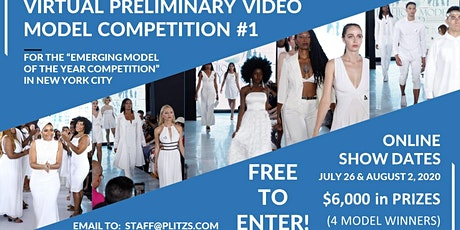 VIRTUAL PRELIMINARY MODEL COMPETITION #1 (FREE TO ENTER) $6,000 IN PRIZES TO 4 WINNERS tickets