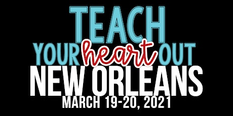 Teach Your Heart Out Conference NEW ORLEANS tickets