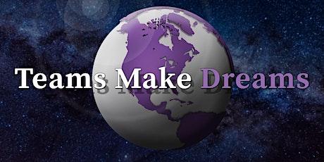 Teams Make Dreams:  Annual Team Retreat -- Summer 2020 tickets