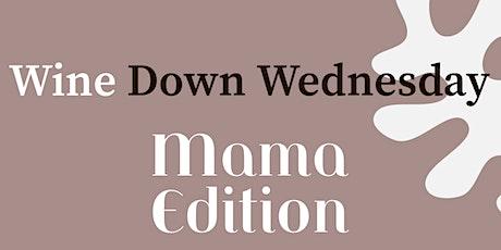 Wine Down Wednesday: Mama Edition boletos