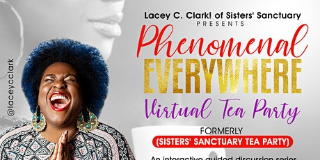 Phenomenal Everywhere (SS) Virtual  Tea Party! tickets