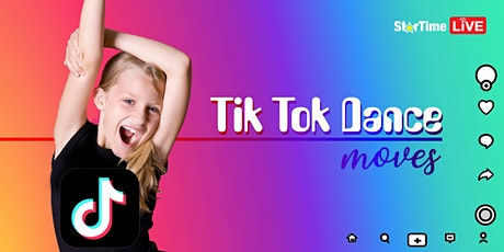 StarTime LIVE - Tik Tok Dance Moves tickets