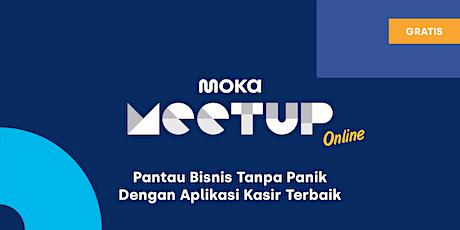 Moka Meetup Online: Pantau Bisnis Tanpa Panik dengan Aplikasi Kasir Terbaik tickets