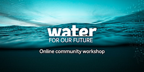 Water For Our Future community workshop: Geelong & The Bellarine tickets