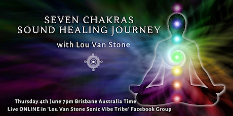 Seven Chakra Sound Healing Journey with Lou Van Stone tickets