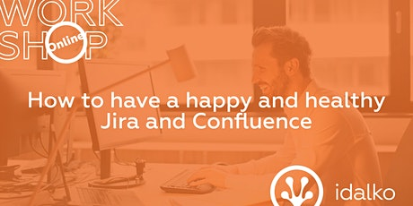 How to have a happy and healthy Jira and Confluence tickets