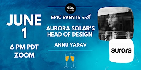Fireside Chat with Aurora Solar's Head Of Design Annu Yadav (On Zoom) tickets