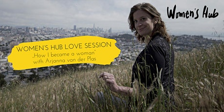 WOMEN'S HUB LOVE SESSION, June  7th, 2020 tickets