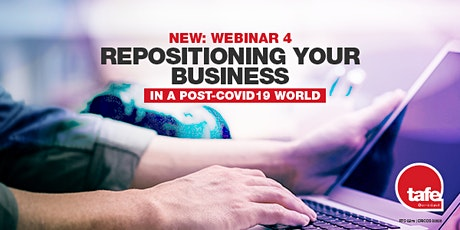 Webinar 4: Repositioning your business in a post-COVID-19 world tickets