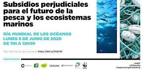 Subsidios perjudiciales para el futuro de la pesca y el medio marino tickets