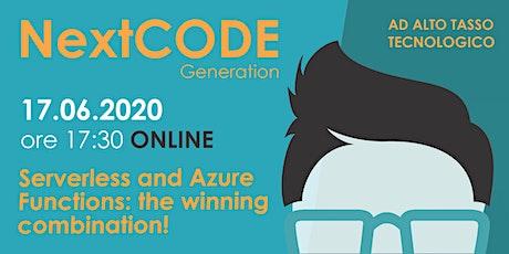 NextCODE Generation - Serverless & Azure Functions: the winning combination biglietti
