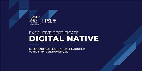 "Webinar de Présentation du Certificat Exécutif ""Digital Native"" 2020 billets"