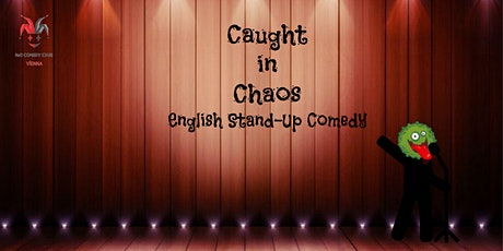 Caught in Chaos - English Stand Up Comedy Night tickets
