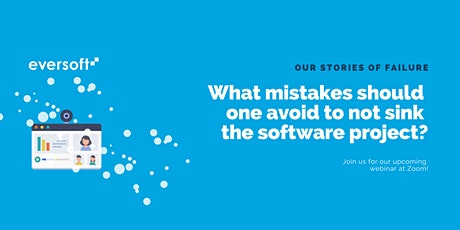 Webinar: What mistakes should one avoid to not sink the software project? tickets