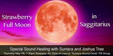 Strawberry Full Moon in Sagittarius Sound Healing w/ Suntara & Joshua Tree tickets