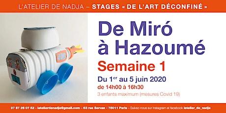 """Stage """"de l'art déconfiné"""" de Miro à Hazoumé billets"""