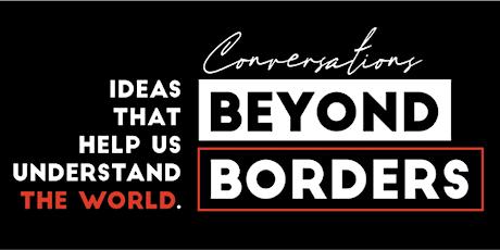 Conversations Beyond Borders tickets