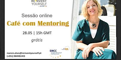 Café com Mentoring - Sessão grátis online  bilhetes