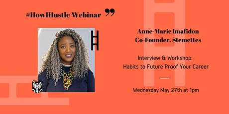 The 'How I Hustle Series': Habits for Future-Proofing Your Career tickets