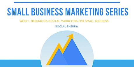Small Business Series: Debunking Digital Marketing tickets