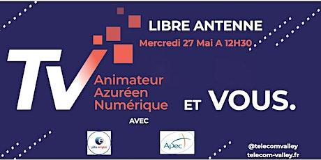 Libre Antenne avec Pôle Emploi et l'Apec -27 Mai 2020- TELECOM VALLEY billets