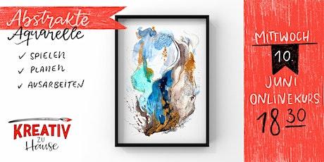 Abstrakte Aquarelle Live ZOOM Onlinekurs - Kreativ zu Hause Tickets