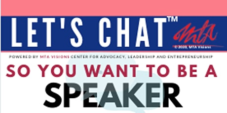 LET'S CHAT™: Breaking into PROFESSIONAL SPEAKING (So You Want To Be A SPEAKER) tickets
